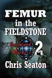 Femur in the Fieldstone Large Print: Dairyland Murders