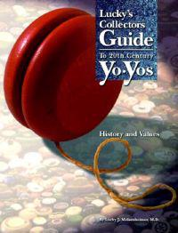 Lucky's Collectors Guide to 20th Century Yo-Yos: History and Values