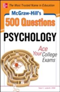 McGraw-Hill's 500 Psychology Questions: Ace Your College Exams