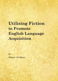 Utilising Fiction to Promote English Language Acquisition