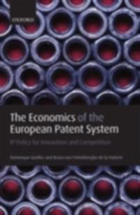 Economics of the European Patent System: IP Policy for Innovation and Competition