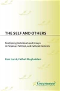 Self and Others: Positioning Individuals and Groups in Personal, Political, and Cultural Contexts