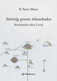 Strövtåg genom århundraden : betraktelser från Lund
