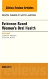 Evidence-Based Women's Oral Health, An Issue of Dental Clinics, E-Book