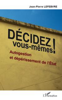 Decidez vous-memes ! - autogestion et deperissement de l'Etat