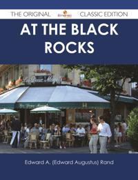 At the Black Rocks - The Original Classic Edition