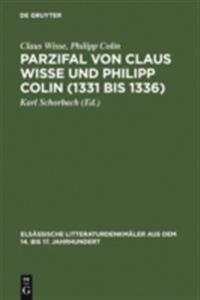 Parzifal von Claus Wisse und Philipp Colin (1331 bis 1336)