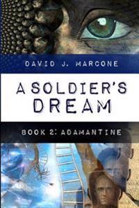 A Soldier's Dream - Adamantine: Book Two