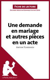 Une demande en mariage et autres pieces en un acte de Anton Tchekhov (Fiche de lecture)