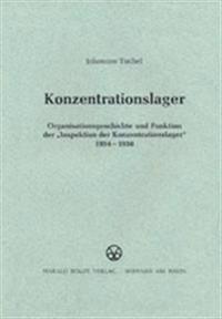 """Konzentrationslager: Organisationsgeschichte Und Funktion Der """"inspektion Der Konzentrationslager"""" 1934-1938"""