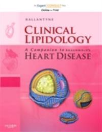 Clinical Lipidology: A Companion to Braunwald's Heart Disease E-Book