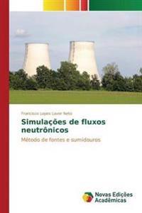 Simulacoes de Fluxos Neutronicos