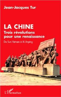 La Chine, trois revolutions pour une renaissance