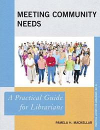 Meeting Community Needs: A Practical Guide for Librarians