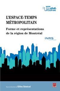 L'espace-temps metropolitain : Forme et representations de..