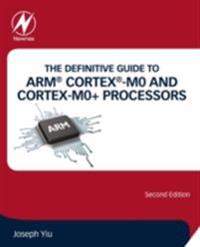 Definitive Guide to ARM(R) Cortex(R)-M0 and Cortex-M0+ Processors