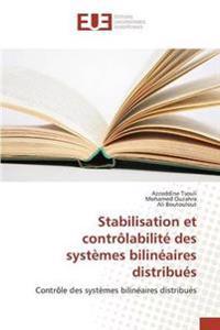 Stabilisation Et Controlabilite Des Systemes Bilineaires Distribues