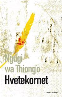 Hvetekornet - Ngugi Wa Thiong'o pdf epub