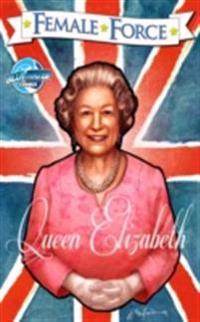 Female Force: Queen of England: Elizabeth II Vol.1 # 1