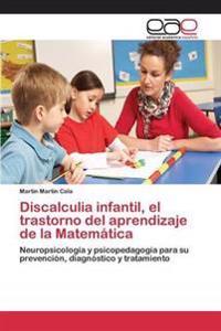Discalculia Infantil, El Trastorno del Aprendizaje de La Matematica