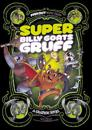 Super Billy Goats Gruff: A Graphic Novel