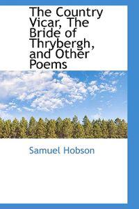 The Country Vicar, the Bride of Thrybergh, and Other Poems