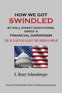 How We Got Swindled by Wall Street Godfathers, Greed & Financial Darwinism