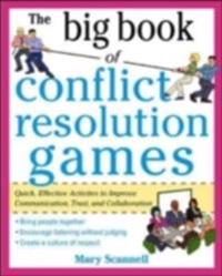 Big Book of Conflict Resolution Games: Quick, Effective Activities to Improve Communication, Trust and Collaboration