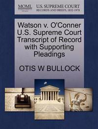 Watson V. O'Conner U.S. Supreme Court Transcript of Record with Supporting Pleadings