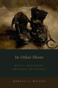 In Other Shoes: Music, Metaphor, Empathy, Existence