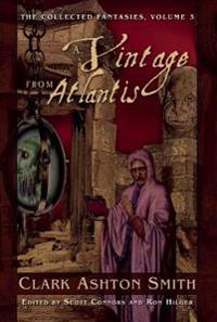 A Vintage from Atlantis: The Collected Fantasies, Volume 3