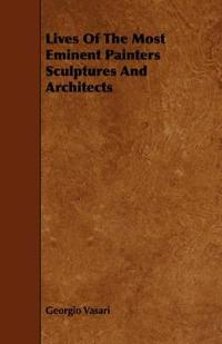Lives of the Most Eminent Painters Sculptures and Architects