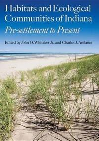 Habitats and Ecological Communities of Indiana Habitats and Ecological Communities of Indiana: Presettlement to Present Presettlement to Present