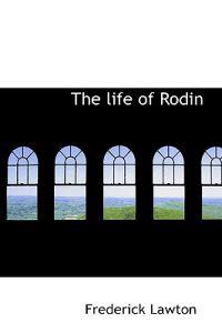 The Life of Rodin