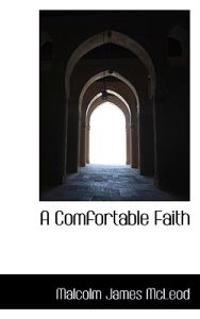 A Comfortable Faith