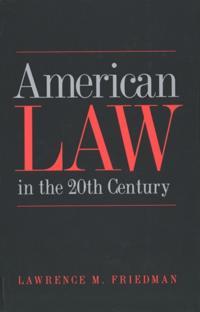 American Law in the Twentieth Century