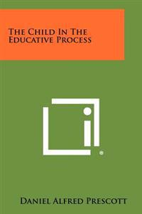The Child in the Educative Process