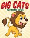 Big Cats Coloring Book: Big Cats Coloring Book for Kids