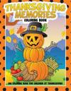 Thanksgiving Memories Coloring Book: Big Coloring Book for Children at Thanksgiving