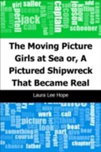 Moving Picture Girls at Sea: or, A Pictured Shipwreck That Became Real