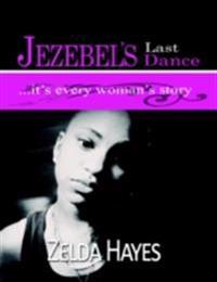 Jezebel's Last Dance, It's Every Womans Story