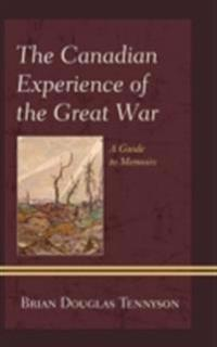Canadian Experience of the Great War