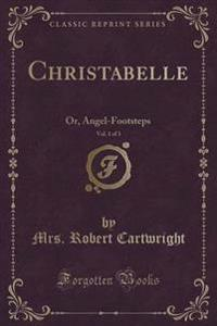 Christabelle, Vol. 1 of 3