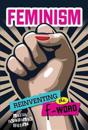 Feminism: Reinventing the F-Word