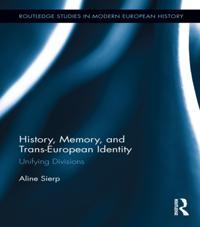 History, Memory, and Trans-European Identity