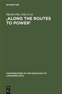 Along the Routes to Power