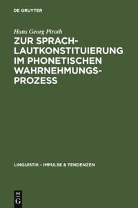 Zur Sprachlautkonstituierung im phonetischen Wahrnehmungsprozess