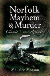 Norfolk Mayhem & Murder