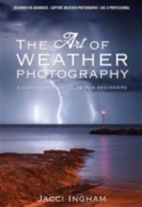 Art of Weather Photography - A Comprehensive Guide for Beginners