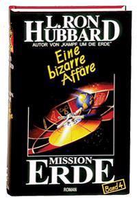 Mission Erde, Band 4: Eine bizarre Affäre